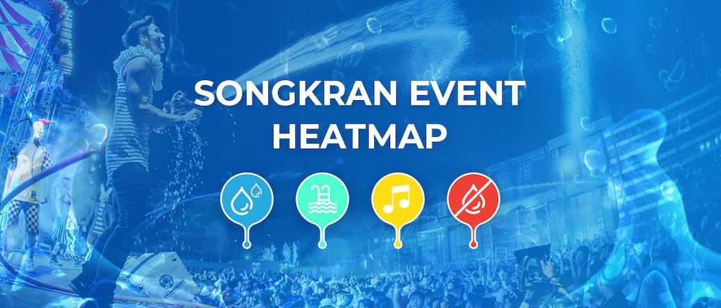 Songkran Heat Map 2019: Guide to Hottest Events in Bangkok