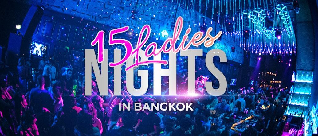 15 Ladies Nights in Bangkok You Shouldn't Miss