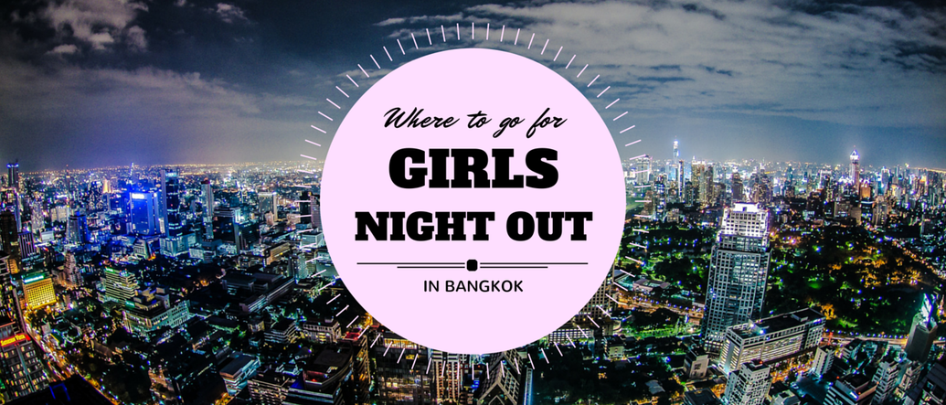 Top 13 Ladies Nights in Bangkok - Free Drinks for Girls | 2015