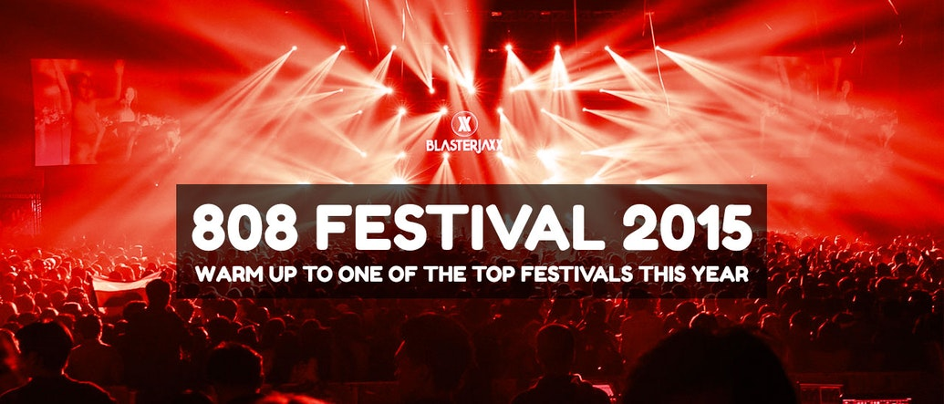 808 Festival 2015: Warm Up to One of the Top Festivals This Year
