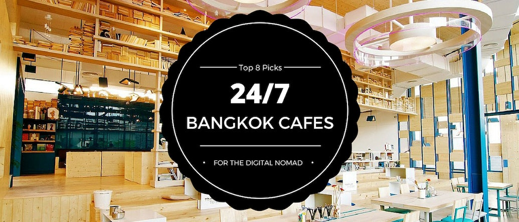 Top 8 Picks: Bangkok's Best 24/7 Cafes For The Digital Nomad