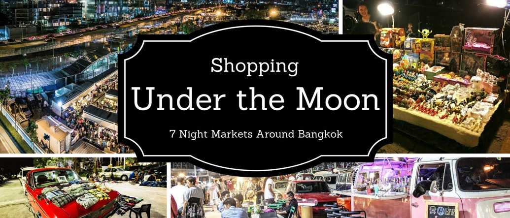 Shopping Under the Moon: 7 Night Markets Around Bangkok