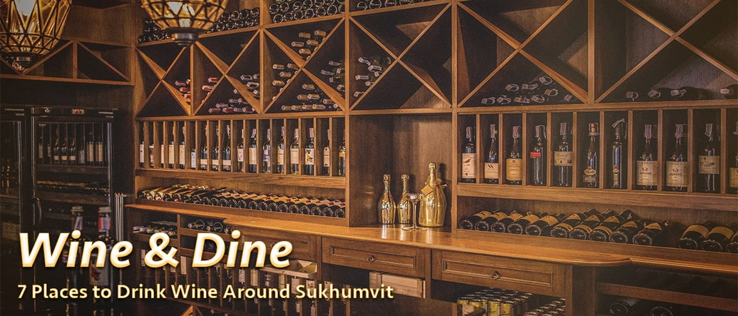 Wine & Dine: 7 Places to Drink Wine Around Sukhumvit