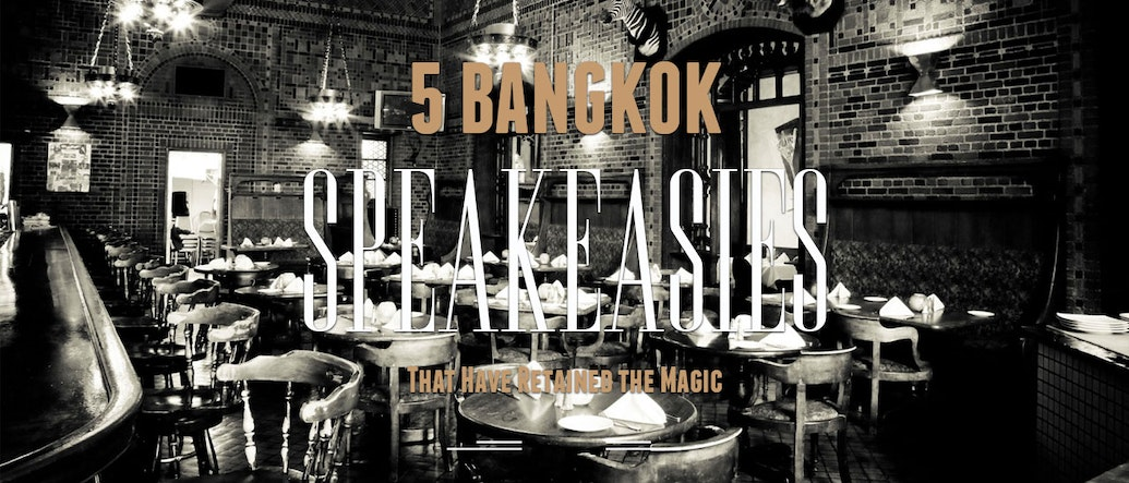 5 Bangkok Speakeasies That Have Retained the Magic