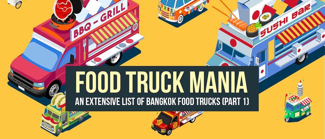 Food Truck Mania: An Extensive List of Bangkok Food Trucks (Part 1)