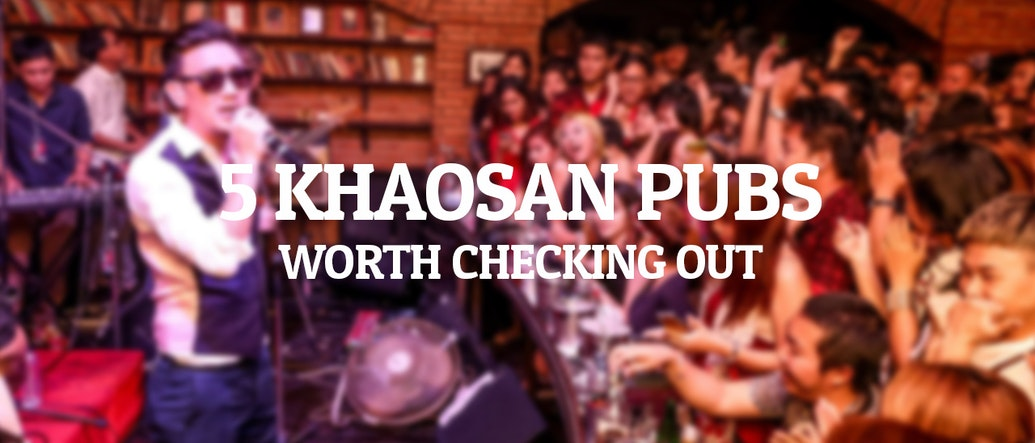 6 Khaosan Pubs Worth Checking Out