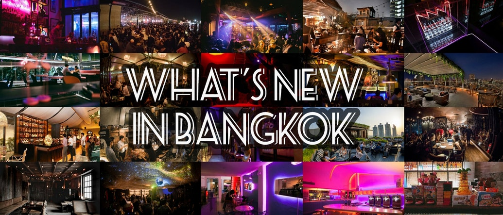 What's New: 20 Recently Opened Bars, Clubs, and Restaurants in Bangkok That You Just Can't Miss
