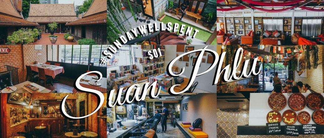 #SundayWellSpent Exploring the Essentials of Soi Suan Phlu - Sathorn
