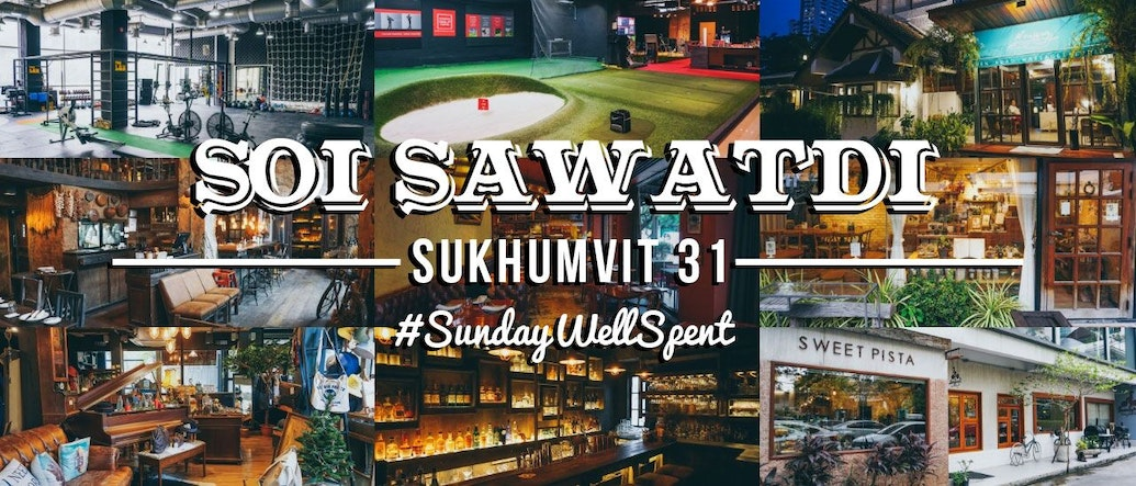 #SundayWellSpent: Exploring the Essentials of Soi Sawatdi (Soi Sukhumvit 31)